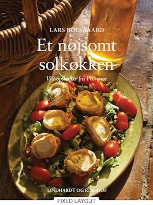 Et nøjsomt solkøkken - 150 opskrifter fra Provence af Lars Boesgaard
