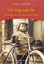 Giv mig min far - Beretningen om New York-eskimoen Minik (Audioteket)