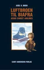 Luftbroen til Biafra - Jesus Christ Airlines (Audioteket)