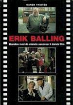 Erik Balling - Manden med de største succeser i dansk film