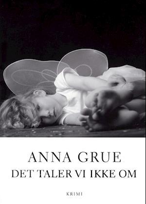 Det taler vi ikke om af Anna Grue