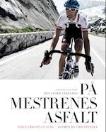 På mestrenes asfalt - Den store cykelbog af Reimer Bo Christensen