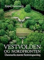 Vestvolden og Nordfronten - Danmarks største fæstningsanlæg
