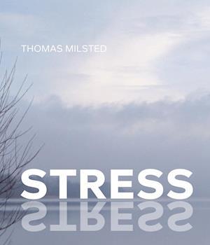 Stress af Thomas Milsted