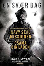 En svær dag - Den sande historie om Bin Laden-missionen fortalt af en Navy Seal, der var med.