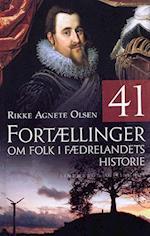 41 Fortællinger om folk i fædrelandets historie af Rikke Agnete Olsen
