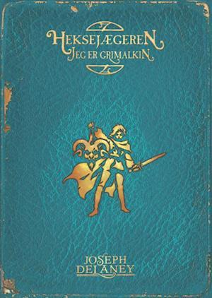 Bog hæftet Heksejægeren - jeg er Grimalkin af Joseph Delaney
