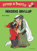 Prop og Berta - Heksens bryllup (Prop og Berta)