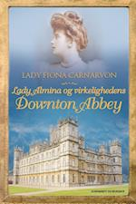 Lady Almina og virkelighedens Downton Abbey