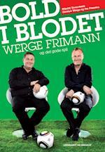 Bold i blodet - Werge, Frimann og det gode spil
