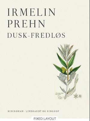 Dusk-Fredløs af Irmelin Prehn