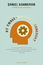 AT TÆNKE - hurtigt og langsomt af Daniel Kahneman