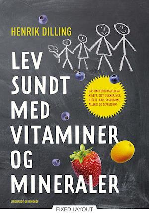 Lev sundt - med vitaminer og mineraler af Henrik Dilling