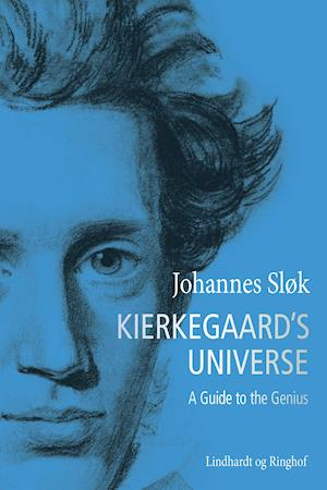 Kierkegaard's Universe. A Guide to the Genius af Johannes Sløk