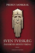 Sven Tveskæg bind 1 - Danernes sidste viking