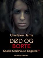 True Blood 9 - Død og borte (True Blood, nr. 9)