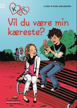 Bog, hardback Vil du være min kæreste? af Line Kyed Knudsen