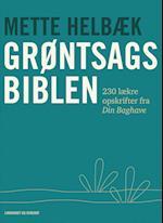 Grøntsagsbiblen - 230 opskrifter på mad fra Din Baghave af Mette Helbæk