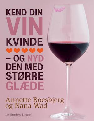 Kend din vin kvinde af Annette Roesbjerg, Nana Wad