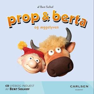 Billede af Prop og Berta og æggetyven-Bent Solhof-Lydbog