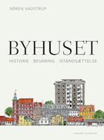 Byhuset. Historie - bevaring - istandsættelse