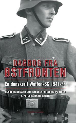 Dagbog fra Østfronten af Claus Bundgård Christensen Niels Bo Poulsen Peter Scharff Smith