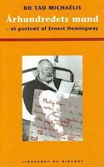 Århundredets mand - et portræt af Ernest Hemingway