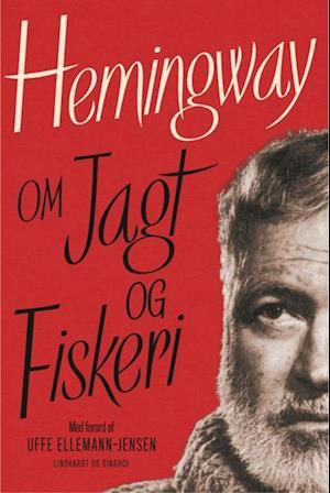 Bog indbundet Hemingway om jagt og fiskeri af Ernest Hemingway