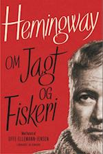 Hemingway om jagt og fiskeri