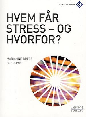 Hvem får stress - og hvorfor?