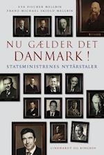 Nu gælder det Danmark! Statsministrenes nytårstaler af Eva Fischer, Franz-Michael Skjold Mellbin, Franz-Michael Skjold Mellbin