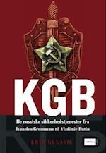 KGB - de russiske sikkerhedstjenester fra Ivan den Grusomme til Vladimir Putin