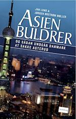 Asien buldrer - og sådan undgår Danmark at sakke agterud