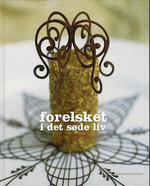 Bog, hardback Forelsket i det søde liv af Mette Blomsterberg