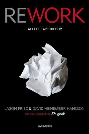 Bog, hæftet Rework af Jason Fried, David Heinemeier Hansson
