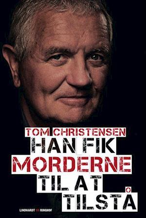 Bog, indbundet Han fik morderne til at tilstå af Tom Christensen