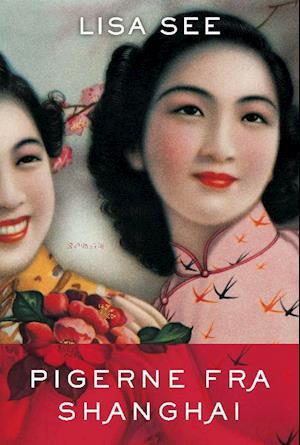 Pigerne fra Shanghai af Lisa See