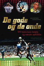 De gode og de onde - VM-historiens bedste og værste øjeblikke