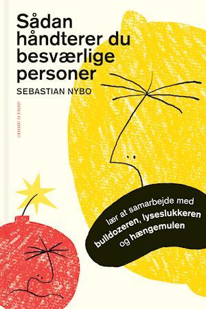 Sådan håndterer du besværlige personer af Sebastian Nybo
