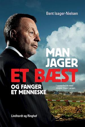 Man jager et bæst og fanger et menneske af Bent Isager Nielsen