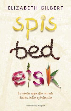 Bog, hardback Spis, bed, elsk, hb. af Elizabeth Gilbert