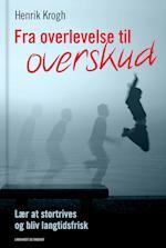 Fra overlevelse til overskud af Henrik Krogh