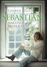Sebastian - Når lyset bryder frem af Torben Bille