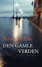 Den gamle verden af Benn Q Holm