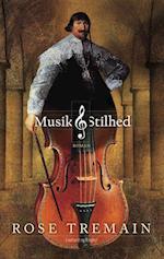 Musik & Stilhed af Rose Tremain