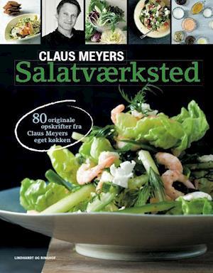 Bog, indbundet Claus Meyers salatværksted af Claus Meyer