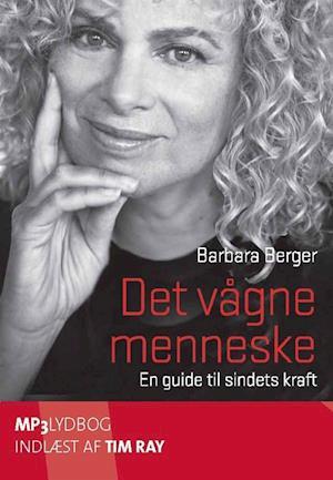 Det vågne menneske - en guide til sindets kraft af Barbara Berger