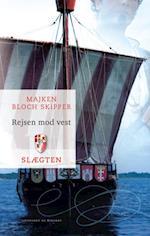 Slægten 8: Rejsen mod vest af Majken Bloch Skipper