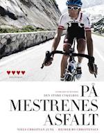 På mestrenes asfalt - Den store cykelbog af Niels Christian Jung, Reimer Bo Christensen