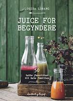 Juice for begyndere af Louisa Lorang